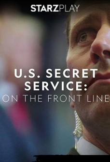 U.S. Secret Service: On the Front Line