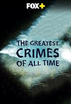 The Greatest Crimes Of All Times